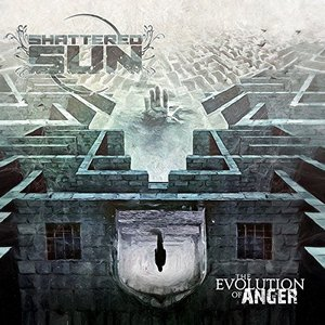 Shattered Sun – The Evolution of Anger