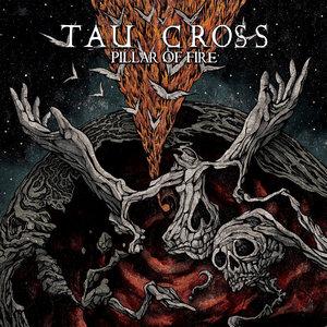 Tau Cross – Pillar of Fire