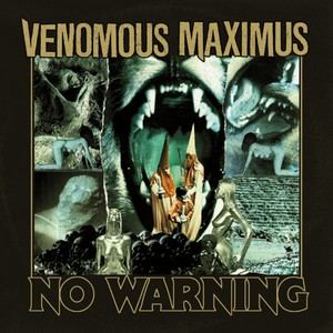 Venomous Maximus – No Warning