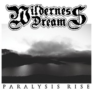 Wilderness Dream - Paralysis Rise