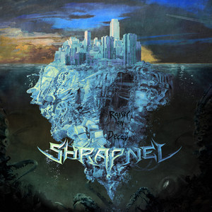 Shrapnel - Raised On Decay
