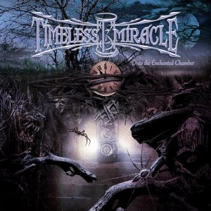 Timeless Miracle – Into the Enchanted Chamber