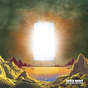 Dead Quiet - Grand Rites