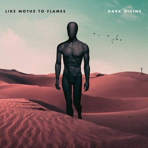 Like Moths to Flames – Dark Divine