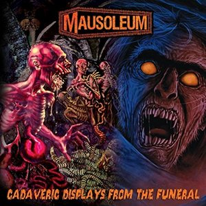 Mausoleum - Cadaveric Displays From The Funeral