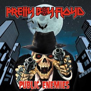 Pretty Boy Floyd - Public Enemies