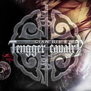 Tengger Cavalry - Cian Bi