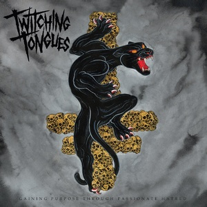Twitching Tongues – Gaining Purpose Through Passionate Hatred