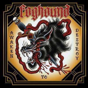 Foghound - Awaken To Destroy