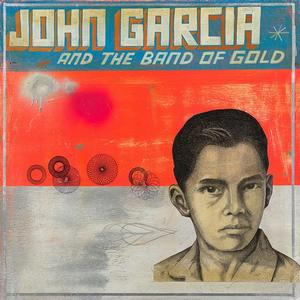 John Garcia – John Garcia and the Band of Gold
