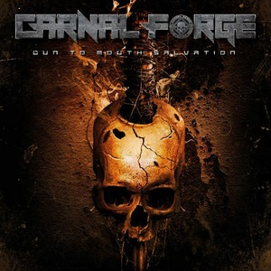 Carnal Forge – Gun to Mouth Salvation