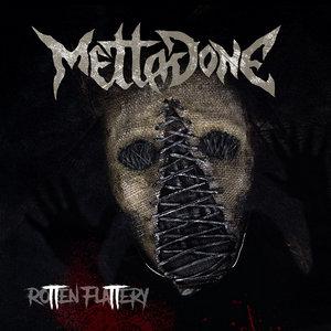 Mettadone - Rotten Flattery