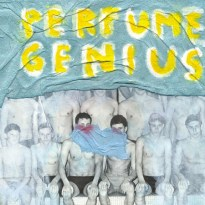 Perfume Genius – Put Your Back N 2 It