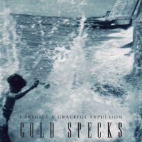 Cold Specks – I Predict a Graceful Expulsion