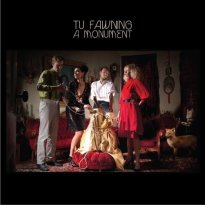 Tu Fawning – A Monument