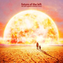 Future of the Left – The Plot Against Common Sense