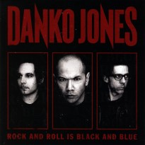 Danko Jones – Rock And Roll Is Black And Blue