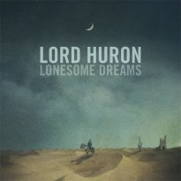 Lord Huron – Lonesome Dreams