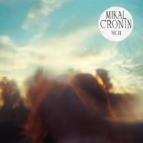 Mikal Cronin – MCII