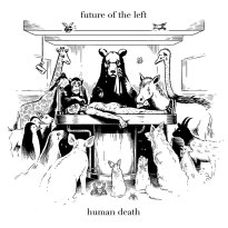 Future of the Left – Human Death