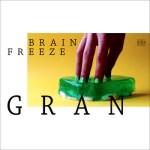 Gran - Brain Freeze