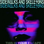 Sidewalks and Skeletons - This Is Your Escape