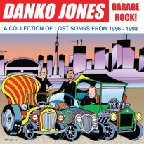 Danko Jones – Garage Rock! A Collection of Lost Songs from 1996 – 1998