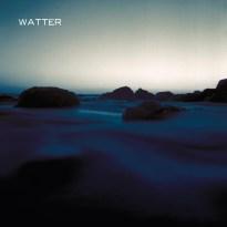 Watter – This World