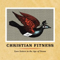 Christian Fitness – Love Letters in the Age of Steam