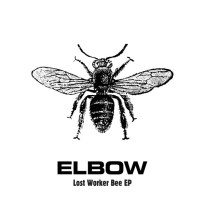 Elbow – Lost Worker Bee EP