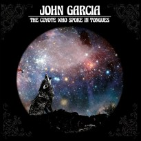 John Garcia – The Coyote Who Spoke in Tongues