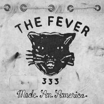 The Fever 333 – Made an America