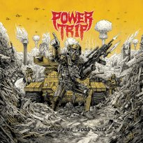 Power Trip –  Opening Fire: 2008​-​2014
