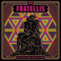 The Fratellis – In Your Own Sweet Time