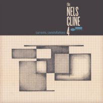 The Nels Cline 4 – Currents, Constellations