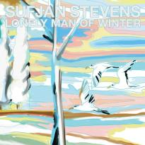 Sufjan Stevens – Lonely Man of Winter