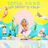 Tayla Parx – We Need to Talk