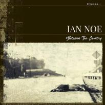 Ian Noe – Between the Country