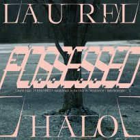 Laurel Halo – Possessed
