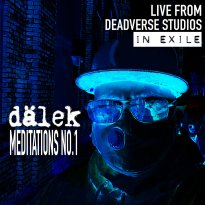 Dälek – Live From Deadverse Studios in Exile: Meditations No. 1