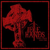 Idle Hands – Don't Waste Your Time II