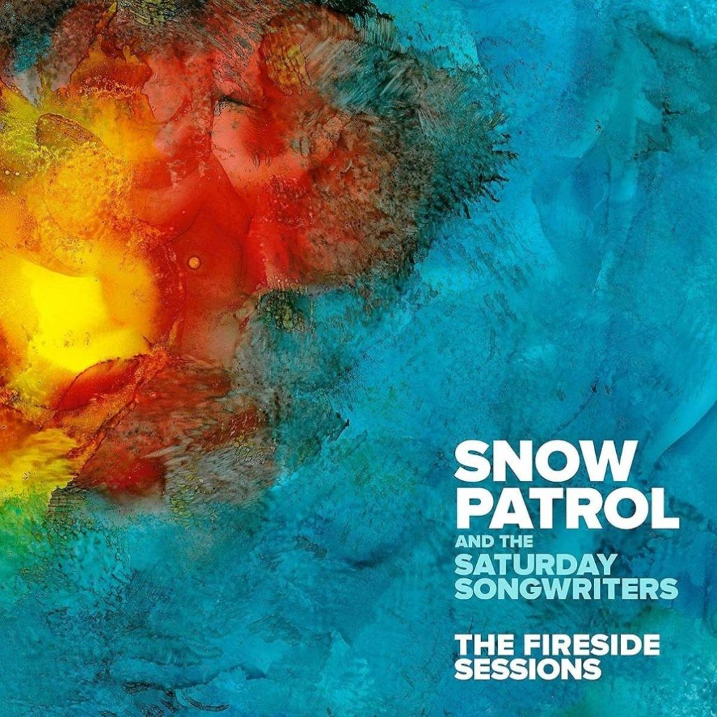 Snow Patrol and the Saturday Songwriters - The Fireside Sessions