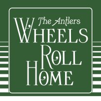 The Antlers – Wheels Roll Home (Edit)