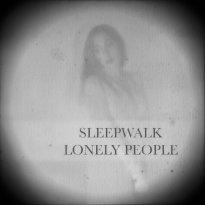 Marissa Nadler – Sleepwalk & Lonely People