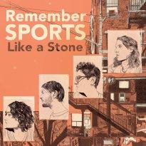 Remember Sports – Like a Stone