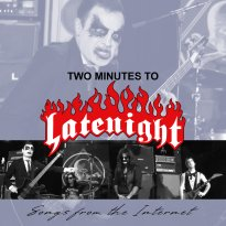 Two Minutes To Late Night – Songs from the Internet