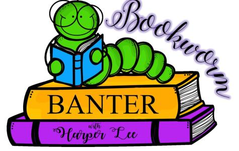 Bookworm Banter: Let's talk books!