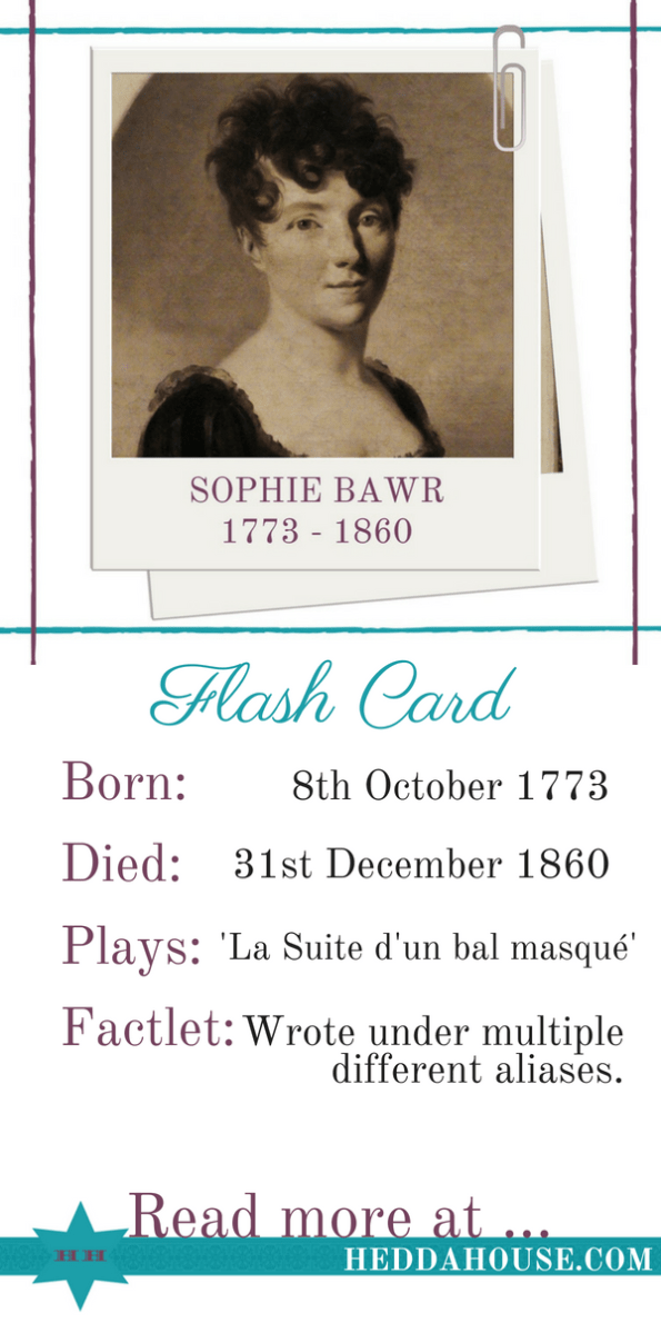 Biography of French nineteenth century female playwright Sophie Bawr by Hedda House.