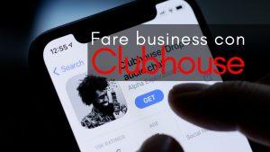 Fare business con CLubhouse