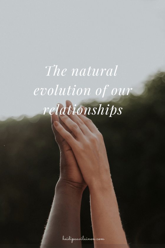 The natural evolution of our relationships